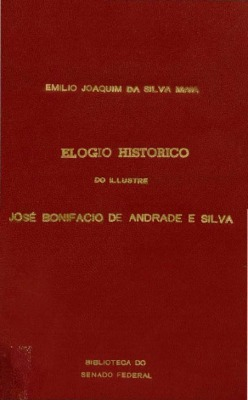 Elogio historico do illustre Jose Bonifacio de Andrada e S ...