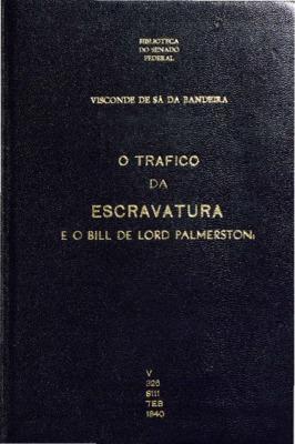 O trafico da escravatura, e o Bill de lord Palmerston