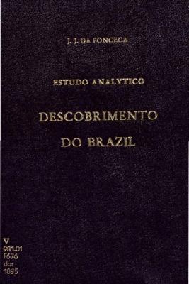 Descobrimento do Brazil : estudo analytico