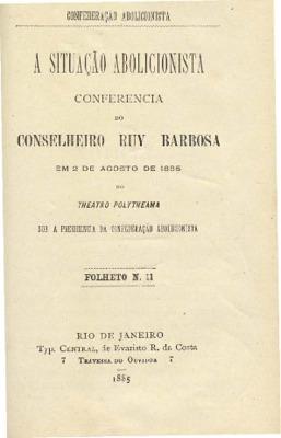 A situação abolicionista : conferência do Conselheiro Ruy  ...