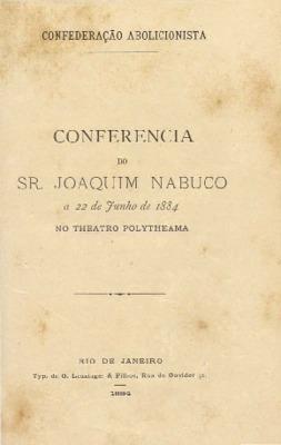 Conferencia do sr. Joaquim Nabuco a 22 de junho de 1884 no ...