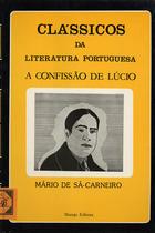 CARNEIRO,Mário de Sá,1890-1916<br/>A confissão de Lúcio / Mário de Sá-Carneiro. - Lisboa : Marujo,1986. - 88 p. ; 21 cm. - (Clássicos da literatura portuguesa.. Série B ; 11)