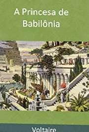 """Livros classicos historicos . """"A princesa de Babilônia"""" é uma novela de leitura agradável, além de extremamente instrutiva. Voltaire apresenta, concomitantemente: amor ingênuo e puro, amor carnal, fidelidade e traição, amizade, ódio,"""