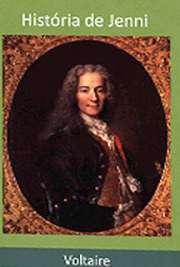 """Download livros  pdf. A """"História de Jenni"""" foi escrita por Voltaire nos seus últimos anos de vida. O mesmo escritor crítico, irônico e sarcástico tornou-se mais severo. Já havia sido criticado com veemência, por suas idéias e comentários desairosos ao clero, especialmente os jesuítas, aos nobres e reis. Foi preso e depois perseguido por toda a Europa, mesmo quando enaltecido pelo indiscutível valor de seus conceitos, não deixou de sofrer perseguições.  Nesta obra Voltaire debruça sua língua viperina sobre a """"religião revelada"""" e os dogmas do catolicismo. Mas a carga maior de veneno recai sobre o ateísmo de DHolbach."""