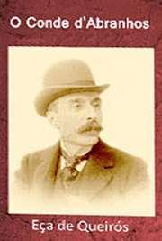"""Livros virtuais para . """"O Conde d´Abranhos"""", escrito por Eça de Queirós no século XIX, ainda hoje continua bastante atual. Conta a história"""