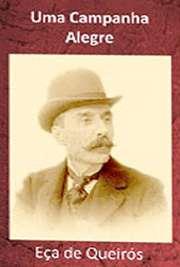 """Livros virtuais portugues . """"Uma Campanha Alegre - volume I"""" é o primeiro volume contendo crônicas publicadas mensalmente, da autoria de Eça"""