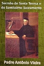Sermão de Santa Teresa e do Santíssimo Sacramento