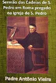 Sermão das Cadeias de S. Pedro em Roma pregado na Igreja d ...