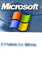 Microsoft - A Empresa dos Milhões