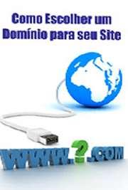 Site: escolhaseuUm guia completo com todas as informações para o registro de um domínio no Brasil e no exterior. A escolha do domínio do seu site é o passo mais importante antes de selecionar a hospedagem para o site.