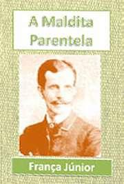 """""""Maldita Parentela"""" é uma peça teatral escrita por França Júnior em 1887, na forma de comédia de um ato. Damião tem uma filha, Marianinha, a qual é"""