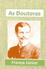 """""""As Doutoras"""", um dos maiores sucessos do teatro nacional, foi apresentada em 1889 e é considerada uma das melhores peças de França Júnior. Comédia"""