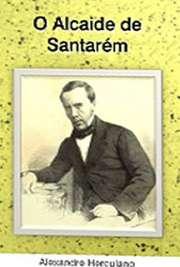 <font size=+0.1 >O Alcaide de Santarém</font>