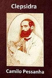 """""""Clepsidra"""" é um livro de poemas de Camilo Pessanha, publicado em 1920, sob os cuidados editoriais de Ana de Castro Osório, com quem o poeta namoro Camilo Almeida Pessanha nasceu em 1867. Foi um poeta português, considerado o expoente máximo"""