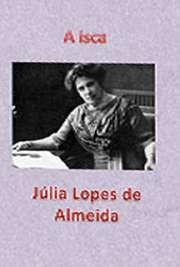 """Descrição """"A Isca"""", romance de Júlia Lopes de Almeida, de 1910, é composto por quatro novelas, que são: """"A Isca"""", """"O Homem Que Olha Para Dentro"""", """"O Laço Azul"""" e """"O Dedo do Velho&quo"""