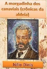 A Morgadinha dos Canaviais: Crônicas da Aldeia