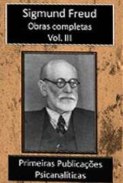 Obras Completas Vol. III. Sigismund Schlomo Freud (Príbor, 6 de maio de 1856 — Londres, 23 de setembro de 1939), mais conhecido como Sigmund Freud, formou-se