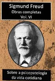 Obras Completas Vol. VI. Sigismund Schlomo Freud (Príbor, 6 de maio de 1856 — Londres, 23 de setembro de 1939), mais conhecido como Sigmund Freud, formou-se