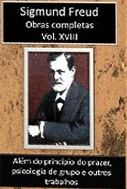 Obras Completas Vol. XVIII. Sigismund Schlomo Freud (Príbor, 6 de maio de 1856 — Londres, 23 de setembro de 1939), mais conhecido como Sigmund Freud, formou-