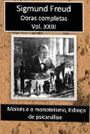 Obras Completas Vol. XXIII. Sigismund Schlomo Freud (Príbor, 6 de maio de 1856 — Londres, 23 de setembro de 1939), mais conhecido como Sigmund Freud, formou-