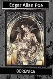 Coleção de contos de terror e mistério. Berenice é um pequeno conto de horror escrito por Edgar Allan Poe e publicado originalmente na Southern Literary Mess ...