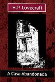 <font size=+0.1 >A Casa Abandonada</font>