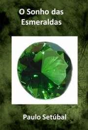 <font size=+0.1 >O Sonho das Esmeraldas</font>