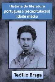História da literatura portuguesa (recapitulação): Idade m ...