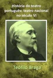 História do teatro português: teatro nacional no século VI