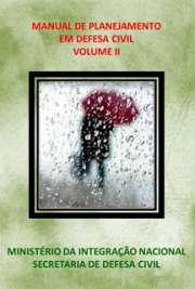 Manual de Planejamento em Defesa Civil Volume II