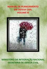 Manual de Planejamento em Defesa Civil Volume III