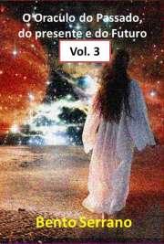 O Oraculo do passado, do presente e do futuro. Parte 3