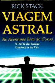 Viagem astral:as aventuras fora do corpo