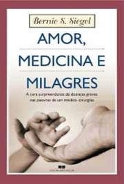 Amor; Medicina e Milagres