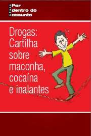 Drogas: Cartilha sobre Maconha, Cocaína