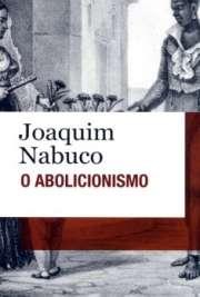 <font size=+0.1 >O Abolicionismo</font>