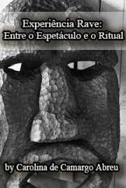 Experiência Rave: entre o espetáculo e o ritual