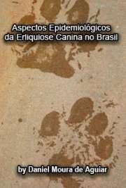 Aspectos epidemiológicos da erliquiose canina no Brasil