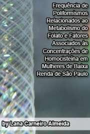 Frequência de poliformismos relacionados ao metabolismo do ...