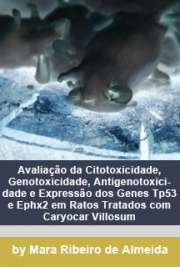 Avaliação da citotoxicidade, genotoxicidade, antigenotoxic ...