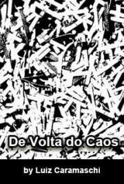 <font size=+0.1 >De Volta do Caos</font>