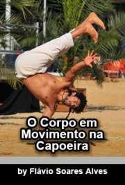 O corpo em movimento na capoeira