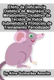 Efeito da deficiência dietética de magnésio no metabolismo ...