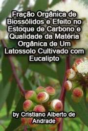 Fração orgânica de biossólidos e efeito no estoque de carb ...