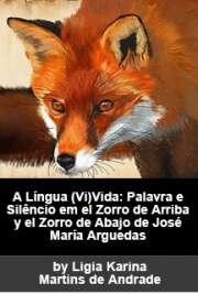 A língua (vi)vida: palavra e silêncio em El zorro de arrib ...