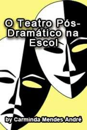 O teatro pós-dramático na escola
