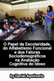 O papel da escolaridade, do alfabetismo funcional e dos fa ...