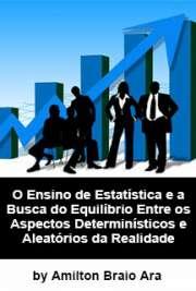 O ensino de estatística e a busca do equilíbrio entre os aspectos determinísticos e aleatórios da realidade Faculdade de Educação