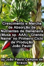 Crescimento e marcha de absorção de nutrientes de bananeir ...