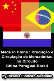 Made in China : produção e circulação de mercadorias no ci ...